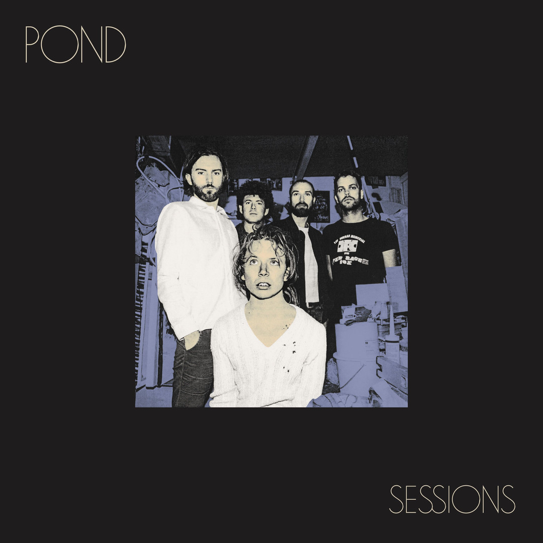 POND - SESSIONS (Album)