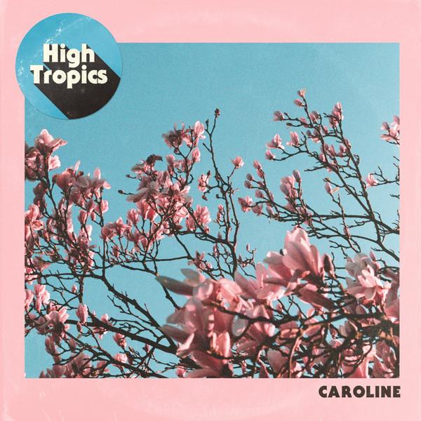 HIGH TROPICS - CAROLINE (Single)