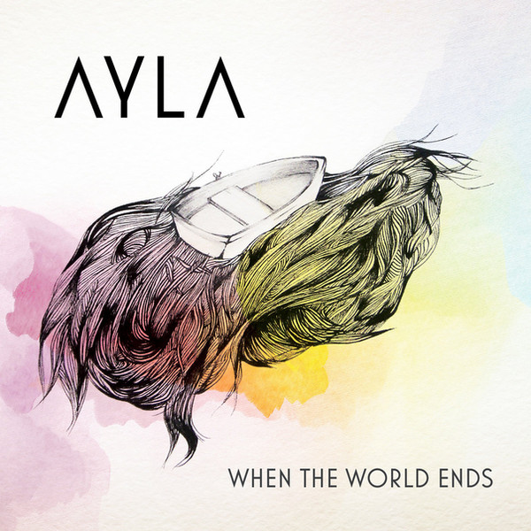 AYLA - WHEN THE WORLD ENDS (EP)