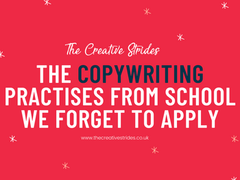 The Copywriting Practises From School We Forget To Apply!