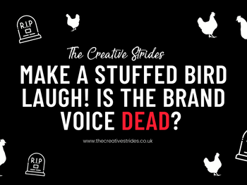 Make a stuffed bird laugh! Is the brand voice really dead?