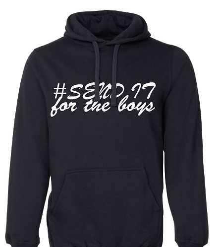 Hoodie #SEND IT For The Boys