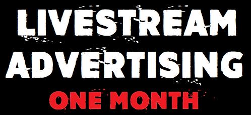 Livestream Advertising One Month