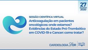Anticoagulação em pacientes oncológicos: onde estamos? Evidências do Estado Pró-Trombótico em COVID