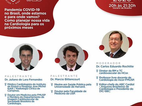 Pandemia COVID-19 no Brasil, onde estamos e para onde vamos? Como planejar nossa vida na Cardiologia