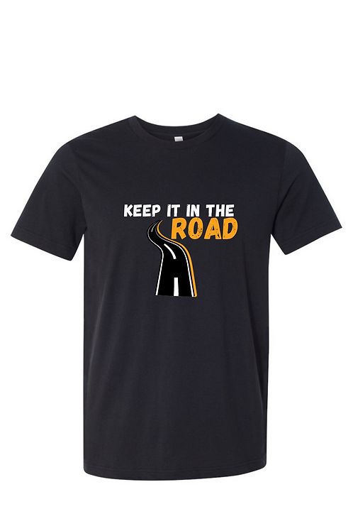 Keep It In The Road T