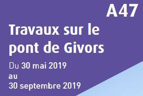 Travaux Pont de Givors du 30/05 au 30/09/2019