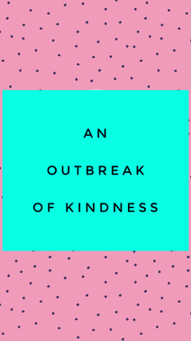 An Outbreak of Kindness