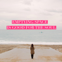 Emptying Space Is Good For The Soul