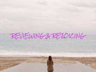 Reviewing and Rejoicing