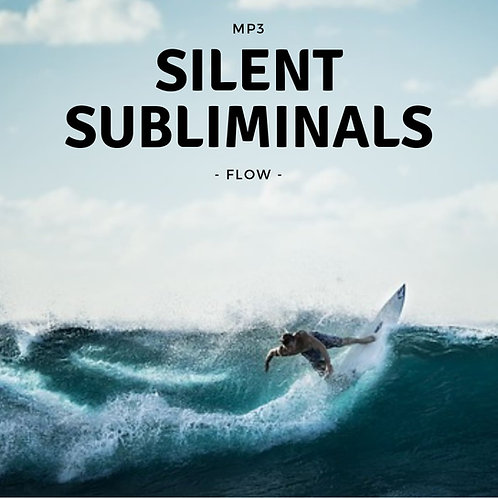 Silent Subliminals: FLOW