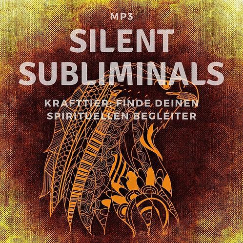 Silent Subliminals: Krafttier - Finde deinen spirituellen Begleiter
