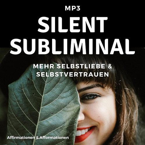 Silent Subliminals - COMBO - Mehr Selbstliebe (Affi - u. Afformationen)