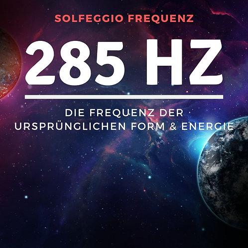 Solfeggio Frequenz: 285 Hz - Frequenz der ursprünglichen Form & Energie
