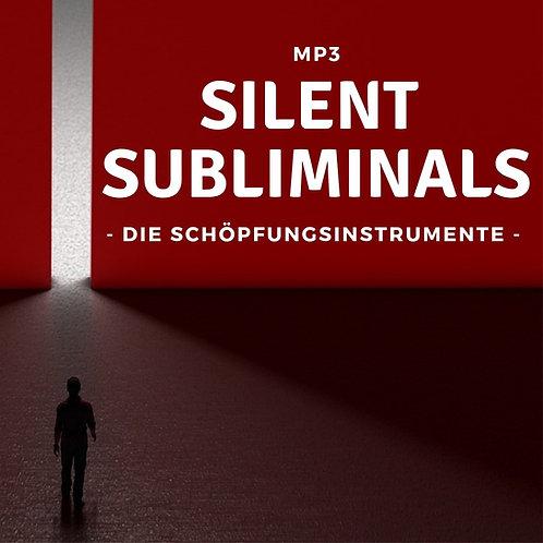 Silent Subliminals: Die Schöpfungsinstrumente / Du bist Schöpfer deines Lebens