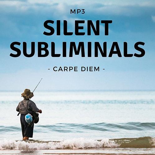 Silent Subliminals: Carpe Diem ( ... nutze den Tag)