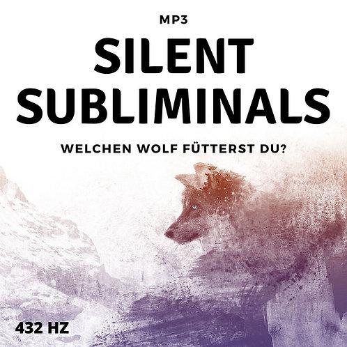 Silent Subliminals: Welchen Wolf fütterst du? / 432Hz