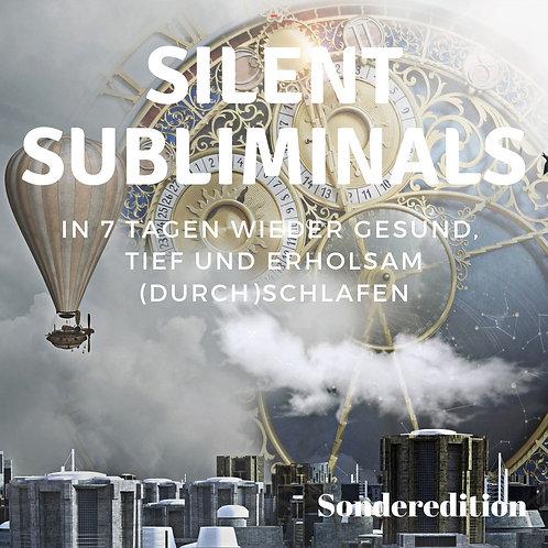 Silent Subliminals: In 7 Tagen wieder gesund, tief und erholsam (durch)schlafen