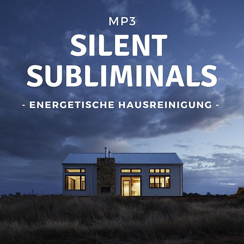 Silent Subliminals: Energetische Hausreinigung