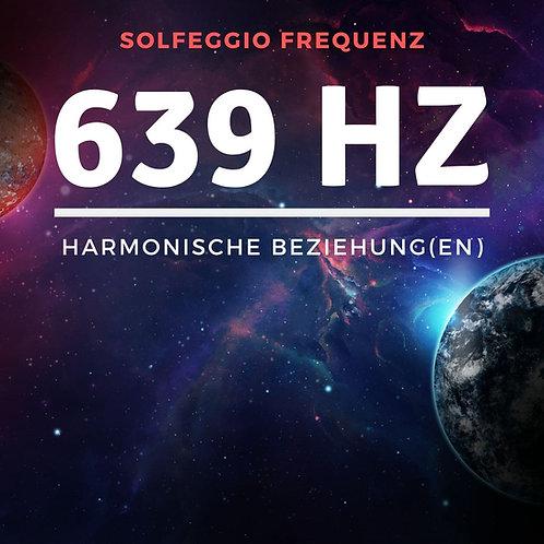 Solfeggio Frequenzen: 639 Hz - Harmonische Beziehungen