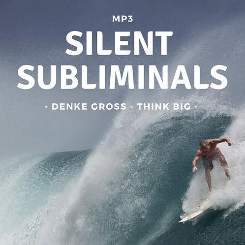 Silent Subliminals: Denke GROSS ( ... THINK BIG)