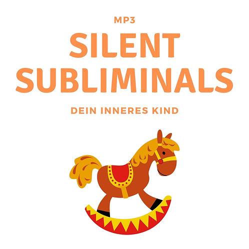 Silent Subliminals: Dein inneres Kind