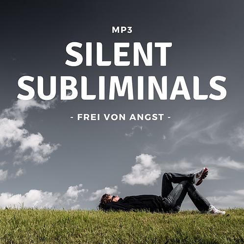 Silent Subliminals: Frei von Angst ( ... befreie Dich von Sorgen und Ängsten)