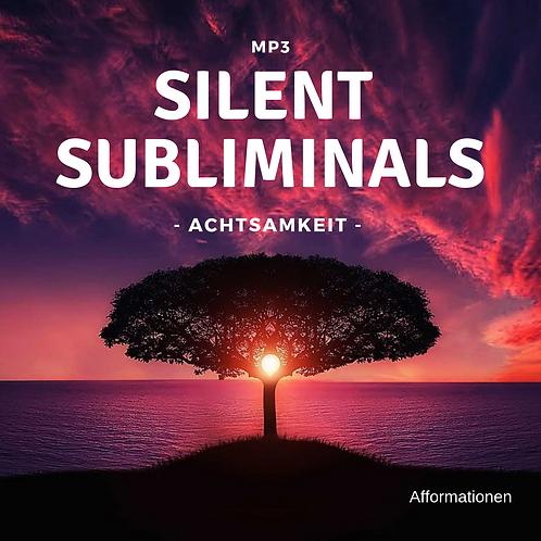 Silent Subliminals: Achtsamkeit ( ... im Hier und Jetzt /Afformationen)