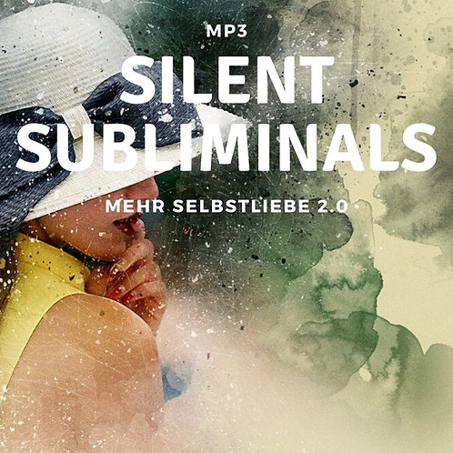Silent Subliminals: Selbstliebe 2.0 ( ... mehr SelbstWERT)
