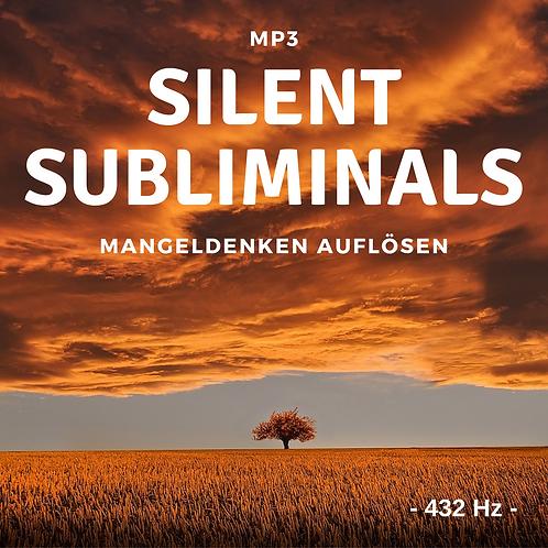 Silent Subliminals 432Hz: Mangeldenken auflösen