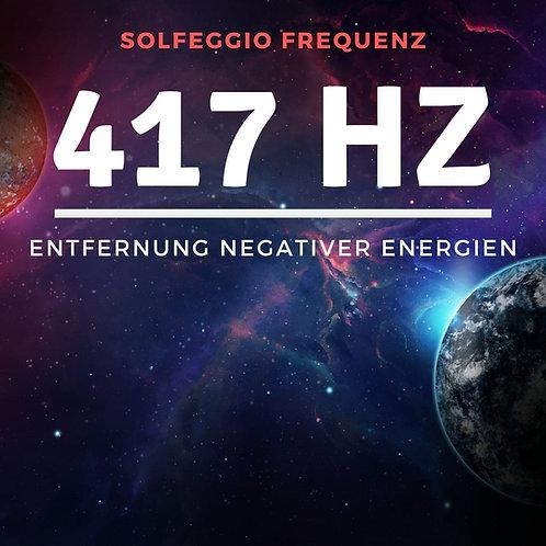 Solfeggio Frequenz: 417 - Entfernung negativer Energien