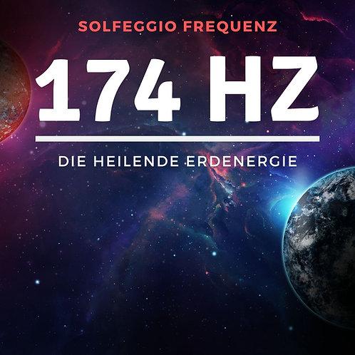 Solfeggio Frequenz: 174 Hz - Die heilende Erdenergie