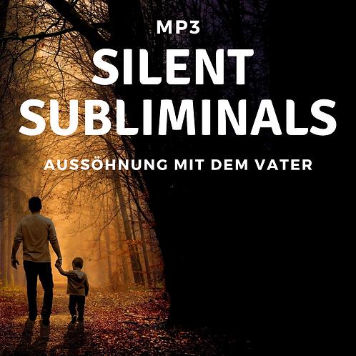 Silent Subliminals: Aussöhnung mit dem Vater