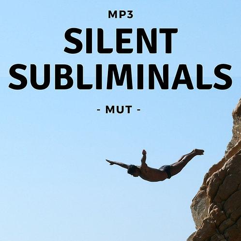 Silent Subliminals: MUT ( ... du bist ein MUTiger Mensch)