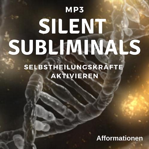 Silent Subliminals: Selbstheilungskräfte / Gesundheit (Afformationen)