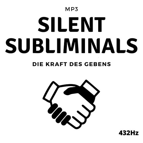 Silent Subliminals: Die Kraft des Gebens (432Hz)