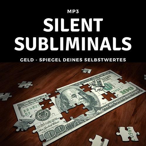 Silent Subliminals: Geld & Wohlstand - Spiegel deines Selbstwertes