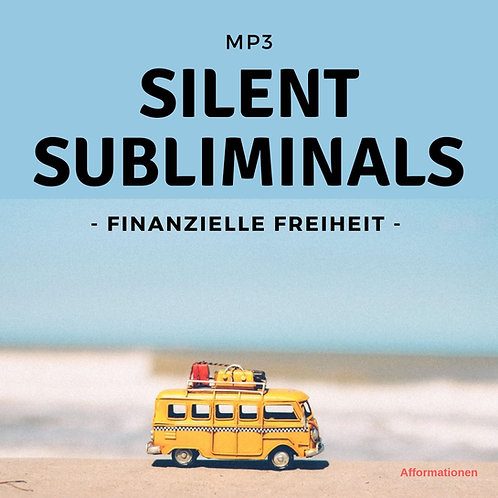 Silent Subliminals: Finanzielle Freiheit (Afformtionen)