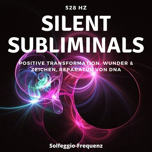 Silent Subliminals & Solfeggio Frequenz - 528Hz - Positive Transformation ...