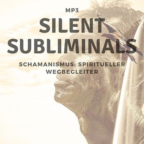 Silent Subliminials: Schamanismus - spiritueller Wegbegleiter / 2 in 1