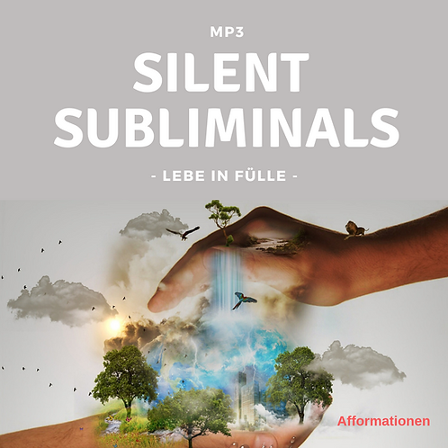 Silent Subliminals: Lebe in Fülle (Afformationen)