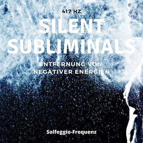 Silent Subliminals & Solfeggio Frequenz - 417 Hz - Entfernung negativer Energien