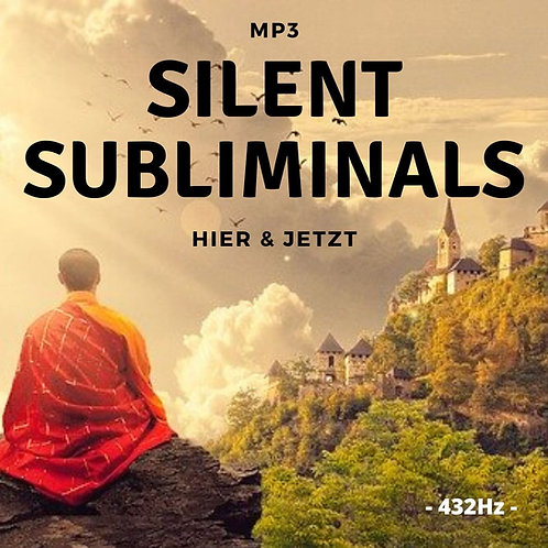 Silent Subliminals: Hier & JETZT (432Hz)