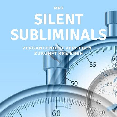 Silent Subliminals: Vergangenheit vergeben - Zukunft kreieren