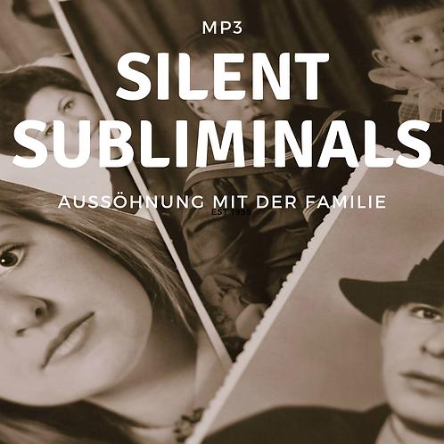 Silent Subliminals: Aussöhnung mit der Familie