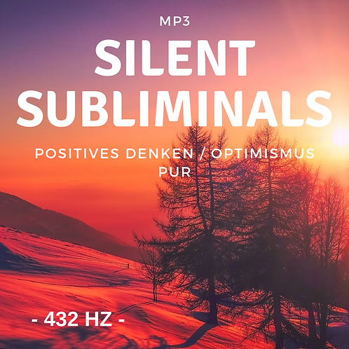 Silent Subliminals 432Hz: Positives Denken / Optimismus PUR