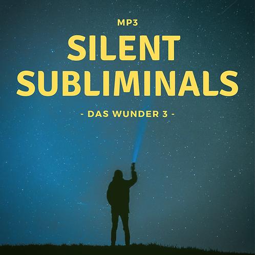 Silent Subliminals: Wunder 3 (eine unerwartete Person in den kommenden 72 Std.)