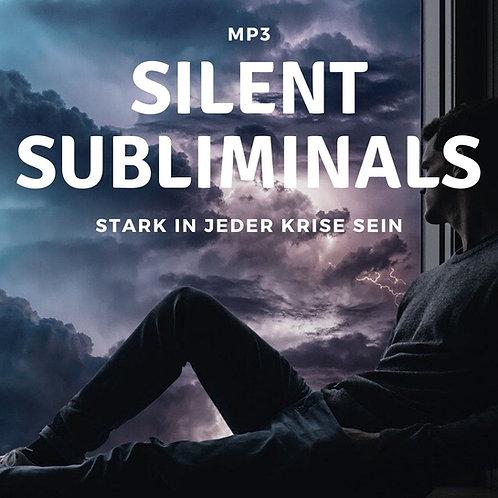 Silent Subliminals: Stark in jeder Krise SEIN (Solfeggio - 528 + 417 + 396Hz)