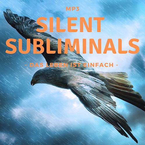 Silent Subliminals: Das Leben ist EINfach ( ... mache es dir nicht so schwer)