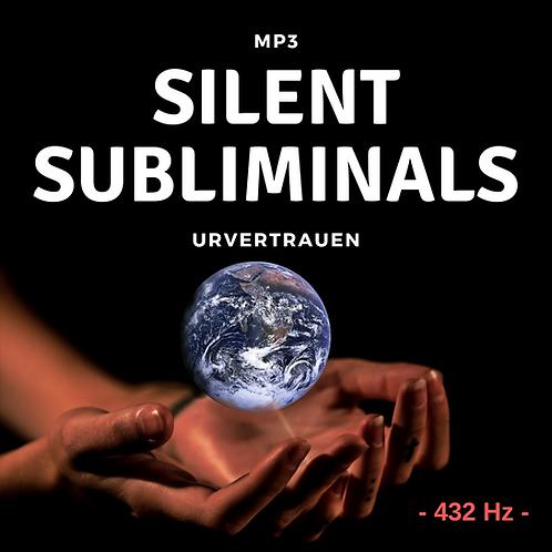 Silent Subliminals 432Hz: URvertrauen ( ...vertrauen ins Leben)